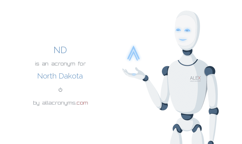 ND is  an  acronym  for North Dakota