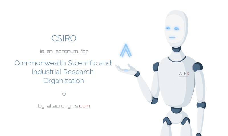 CSIRO is  an  acronym  for Commonwealth Scientific and Industrial Research Organization