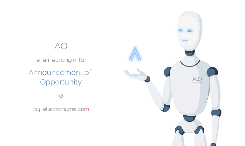AO is  an  acronym  for Announcement of Opportunity