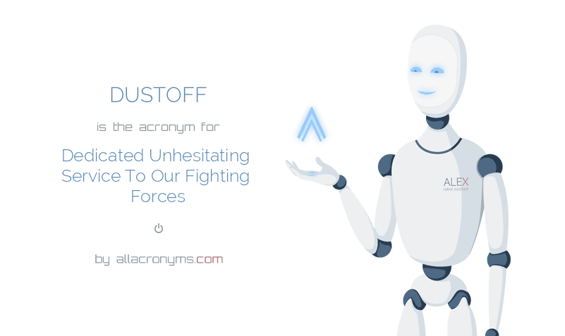 DUSTOFF abbreviation stands for Dedicated Unhesitating ...