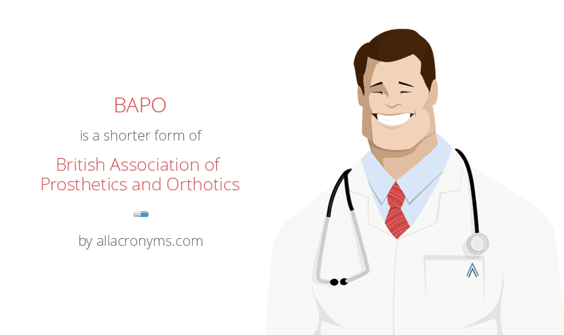 BAPO is a shorter form of British Association of Prosthetics and Orthotics