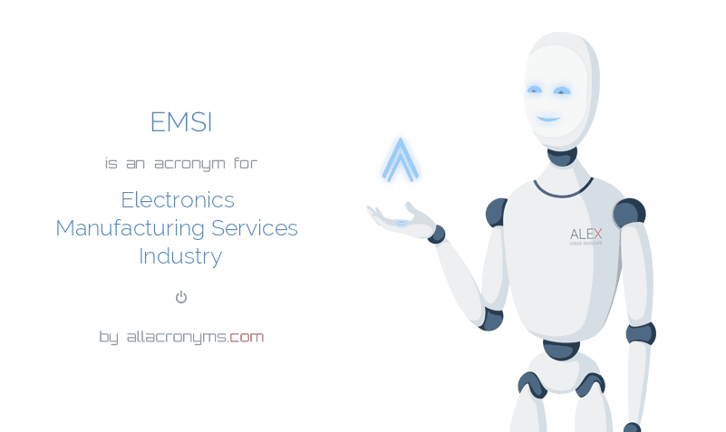EMSI is  an  acronym  for Electronics Manufacturing Services Industry