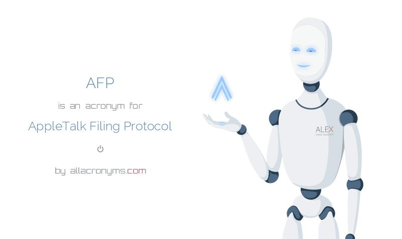 AFP is  an  acronym  for AppleTalk Filing Protocol
