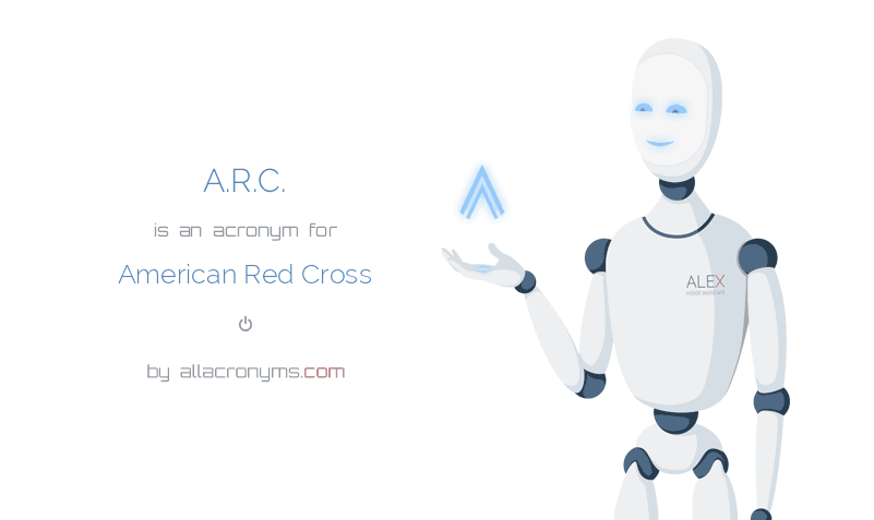 A.R.C. is  an  acronym  for American Red Cross