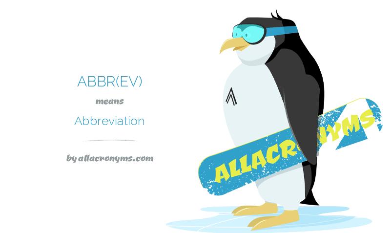 ABBR(EV) means Abbreviation