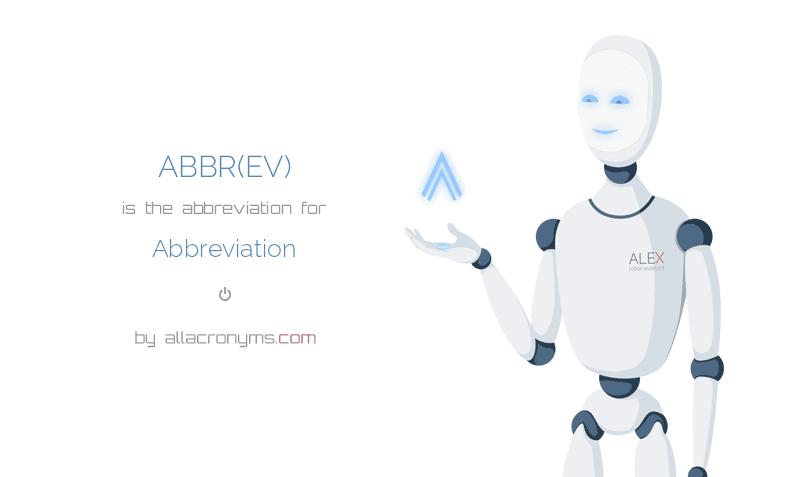 ABBR(EV) is  the  abbreviation  for Abbreviation