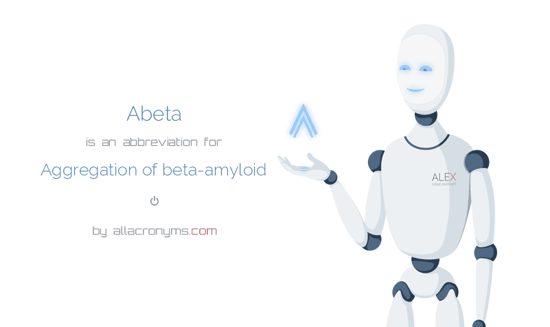 Abeta is  an  abbreviation  for Aggregation of beta-amyloid