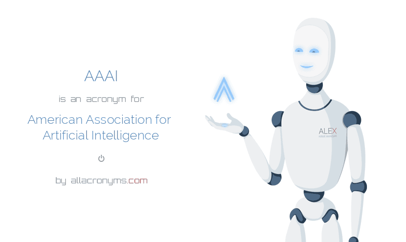 AAAI is  an  acronym  for American Association for Artificial Intelligence
